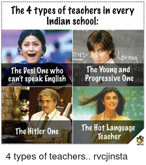 The 4 Types of Teachers in Every Indian School the Young and the ...