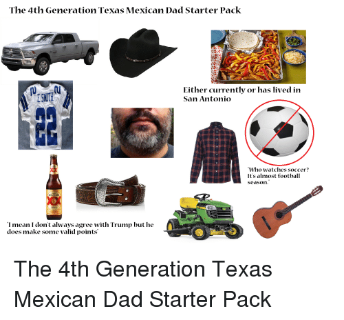 The 4th Generation Texas Mexican Dad Starter Pack U Esmth Either