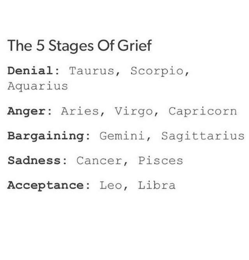 The 5 Stages of Grief Denial Taurus Scorpio Aquarius Anger
