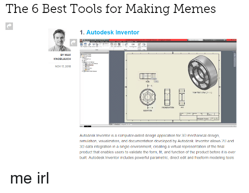 The 6 Best Tools for Making Memes 1 Autodesk Inventor BY MAX