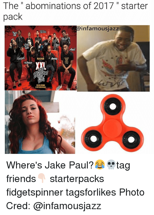 "Friends, Starter Packs, and Starter Pack: The"" abominations of 2017 "" starter  pack  @infamousjazz  MAGNUM  XyL Where's Jake Paul?😂💀tag friends👇🏻 starterpacks fidgetspinner tagsforlikes Photo Cred: @infamousjazz"