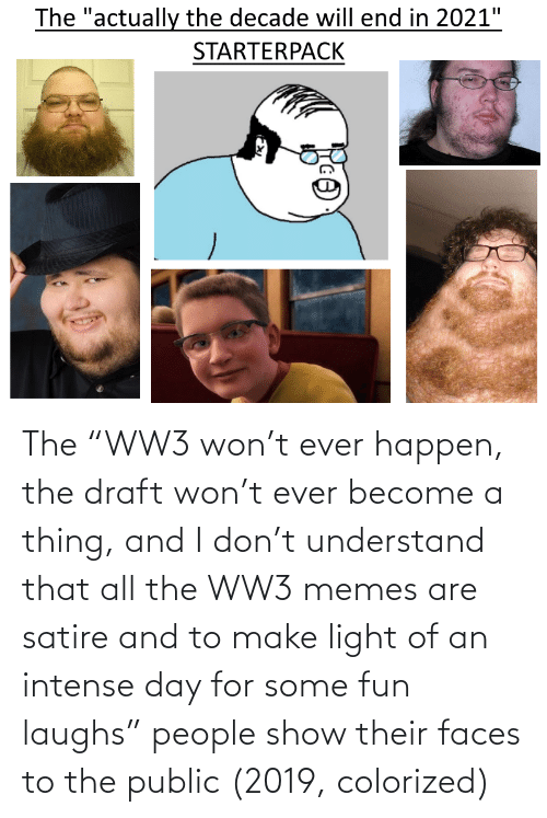 The Actually The Decade Will End In 2021 Starterpack The Ww3 Won