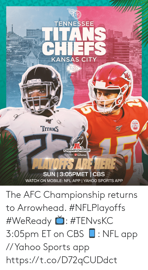 Memes, Nfl, and Sports: The AFC Championship returns to Arrowhead. #NFLPlayoffs #WeReady  📺: #TENvsKC 3:05pm ET on CBS 📱: NFL app // Yahoo Sports app https://t.co/D72qCUDdct