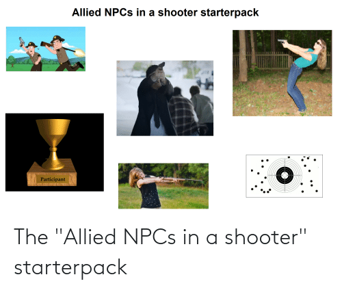 "Starter Packs, Shooter, and Allied: The ""Allied NPCs in a shooter"" starterpack"