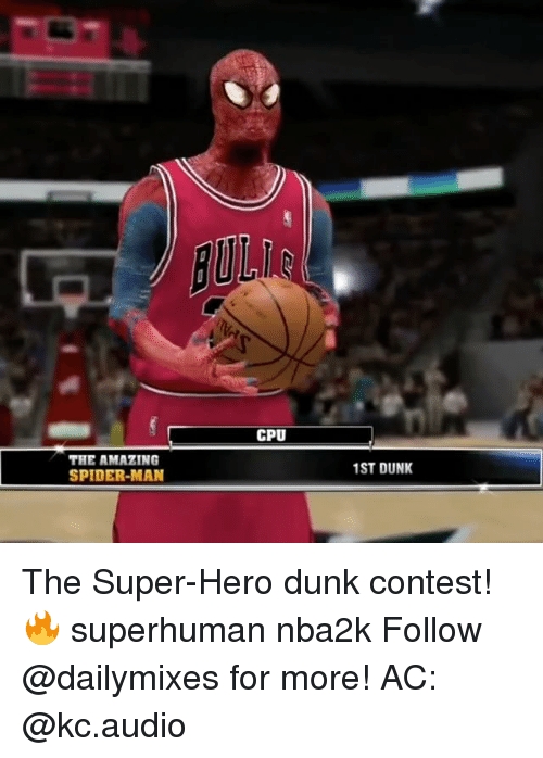 Dunk, Memes, and Spider: THE AMAZING  SPIDER-MAN  CPU  1ST DUNK The Super-Hero dunk contest! 🔥 superhuman nba2k Follow @dailymixes for more! AC: @kc.audio