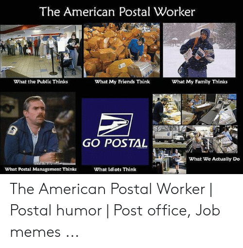 The American Postal Worker What The Public Thinks What My Friends