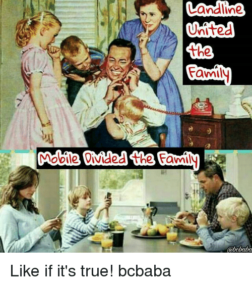 """Family, Memes, and True: the  ami  """"Mobile Divided the Family Like if it's true! bcbaba"""