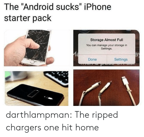 """Android, Iphone, and Tumblr: The """"Android sucks"""" iPhone  starter pack  Storage Almost Full  You can manage your storage in  Settings.  Settings  Done darthlampman:  The ripped chargers one hit home"""
