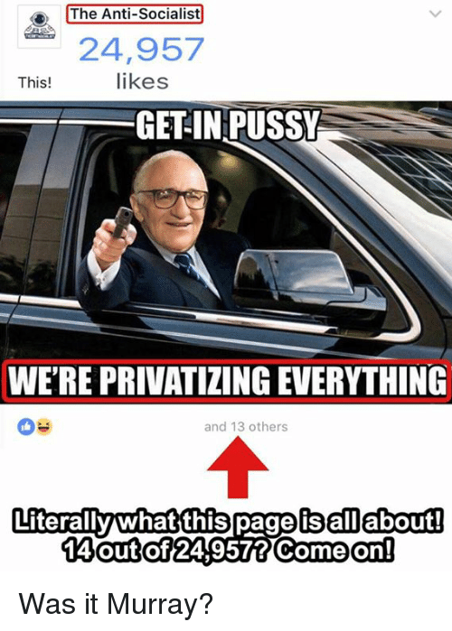 the anti socialist 24 957 likes this get in pussy were privatizingeverything 19630606 ✅ 25 best memes about anti socialist anti socialist memes