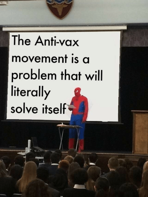 Anti, Will, and Problem: The Anti-vax  movement is a  problem that will  literally  solve itself