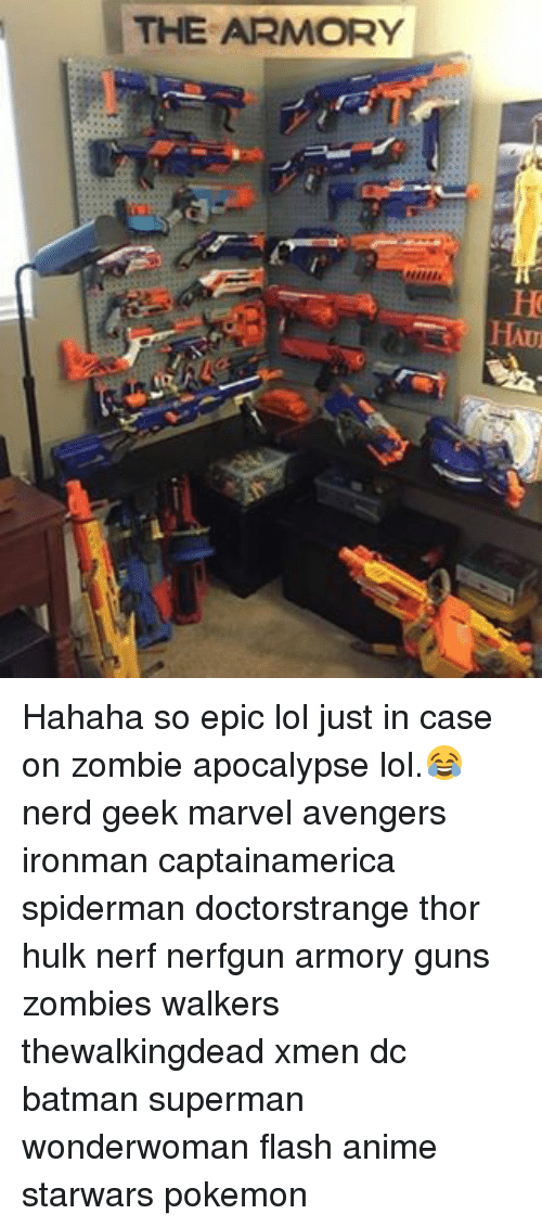 Memes, Zombies, and Spiderman: THE ARMORY Hahaha so epic lol just in case