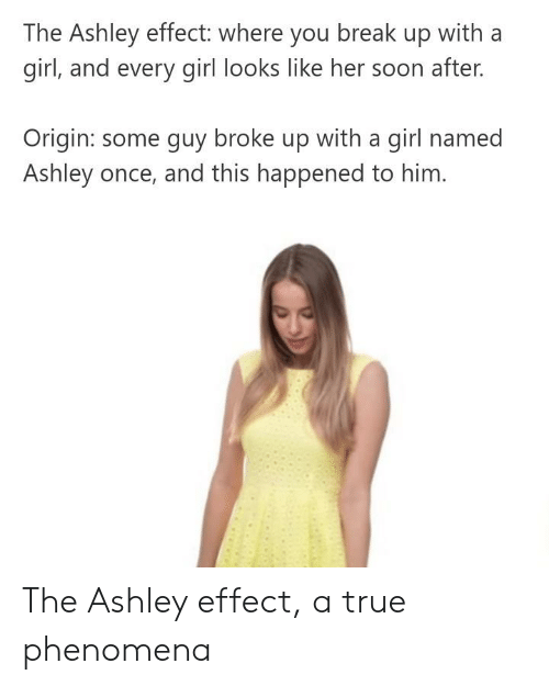 The Ashley Effect Where You Break Up With a Girl and Every Girl