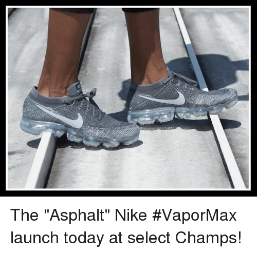578bddc22fc The Asphalt Nike  VaporMax Launch Today at Select Champs!