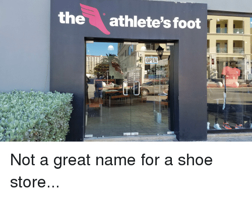 The Athlete's Foot OPEN in Not a Great Name for a Shoe Store