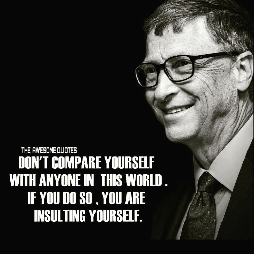 The Awesome Quotes Dont Compare Yourself With Anyone In This World