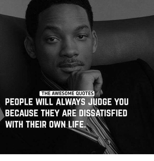 The Awesome Quotes People Will Always Judge You Because They Are