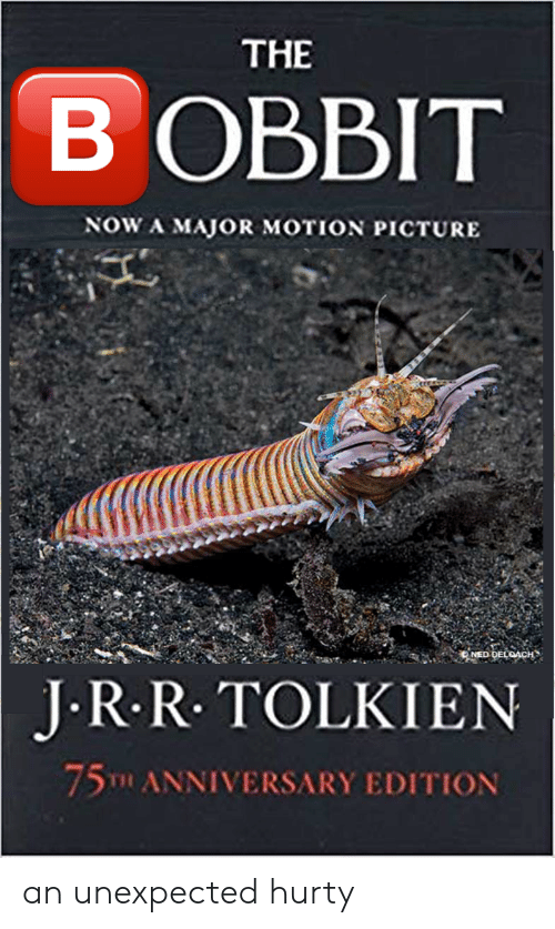 Tolkien, Major, and Picture: THE  B OBBIT  NOW A MAJOR MOTION PICTURE  J R.R. TOLKIEN  75T ANNIVERSARY EDITION an unexpected hurty