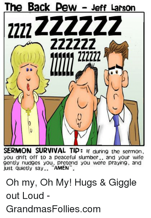 The Back Pew Jeff Larson 0 SERMON SURVIVAL TIP if During the