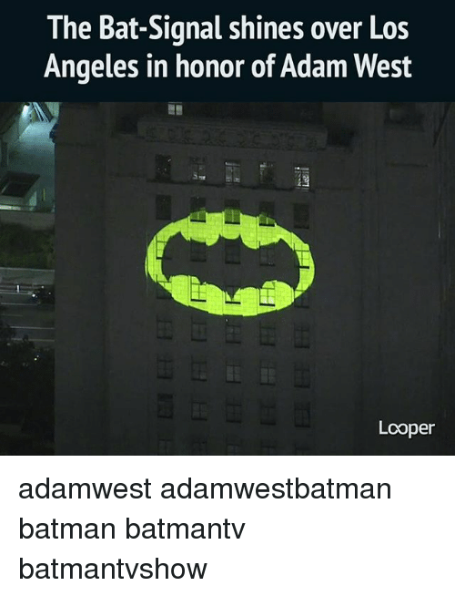 Batlight Shines On Line For Dark Knight >> The Bat Signal Shines Over Los Angeles In Honor Of Adam West Looper