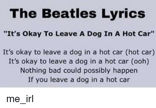 Bad The Beatles And Beatles The Beatles Lyrics Its Okay To Leave