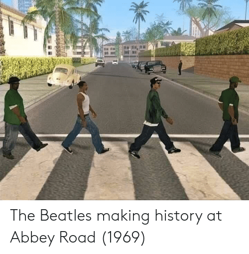 The Beatles, Beatles, and History: The Beatles making history at Abbey Road (1969)