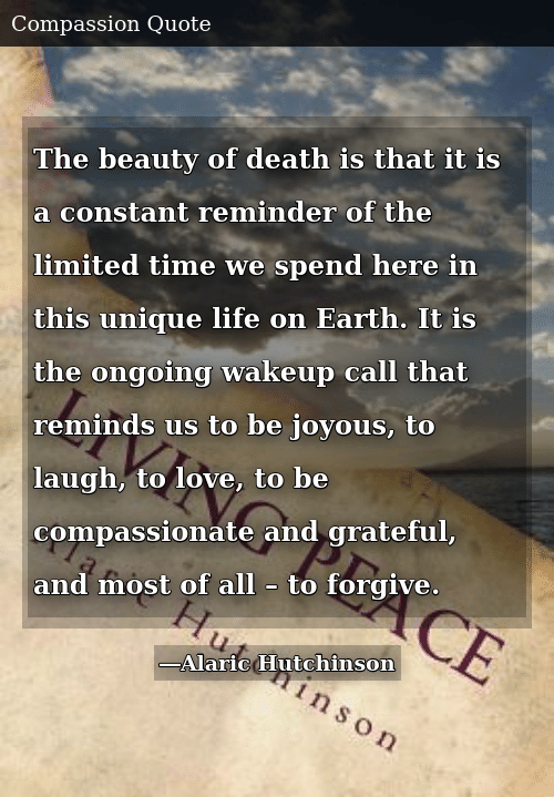 The Beauty of Death Is That It Is a Constant Reminder of the