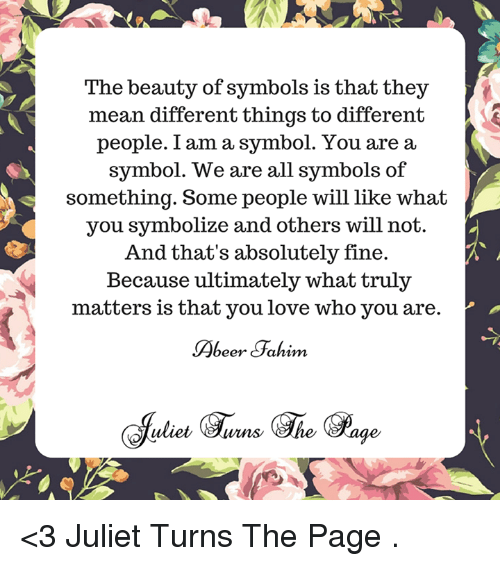 The Beauty Of Symbols Is That They Mean Different Things To