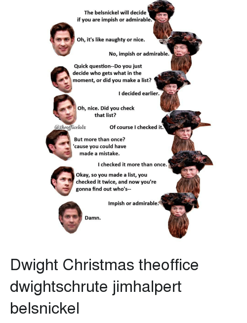 Dwight Christmas.The Belsnickel Will Decide If You Are Impish Or Admirable Oh
