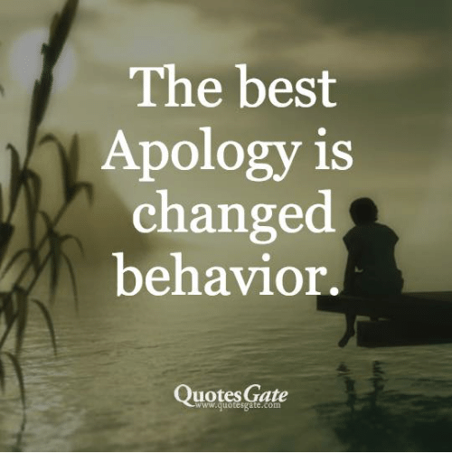 Quotes Gate Classy The Best Apology Is Changed Behavior Quotes Gate Wwwguotesgatecom