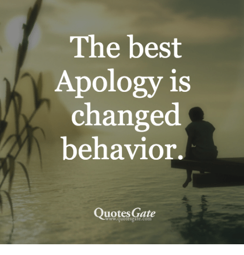 Quotes Gate Classy The Best Apology Is Changed Behavior Quotes Gate Wwwquotesgatecom