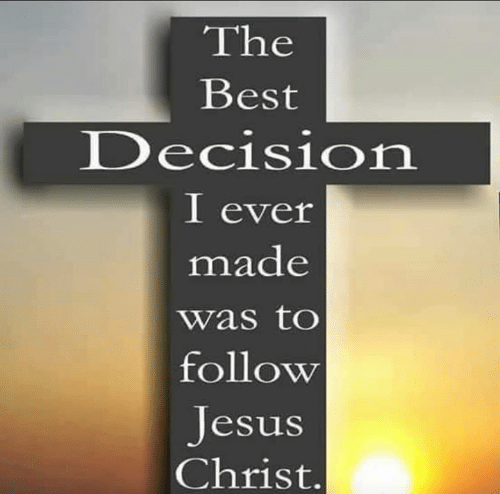Jesus, Memes, and Best: The  Best  Decision  I ever  made  was to  follow  Jesus  Christ.