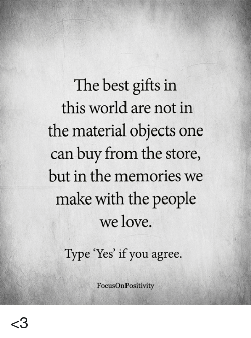 the best gifts in this world are not in the material objects one can