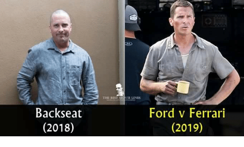 The Best Movie Lines Backseat 2018 Ford V Ferrari 2019 Ferrari