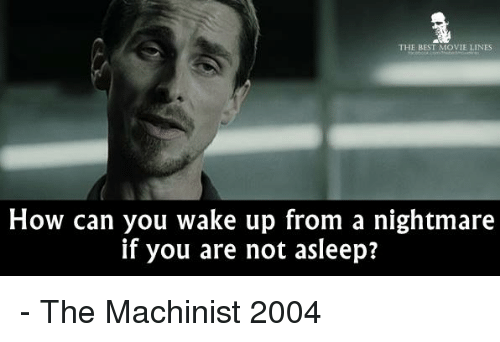 the best movie lines how can you wake up from 7782460 ✅ 25 best memes about machinist machinist memes