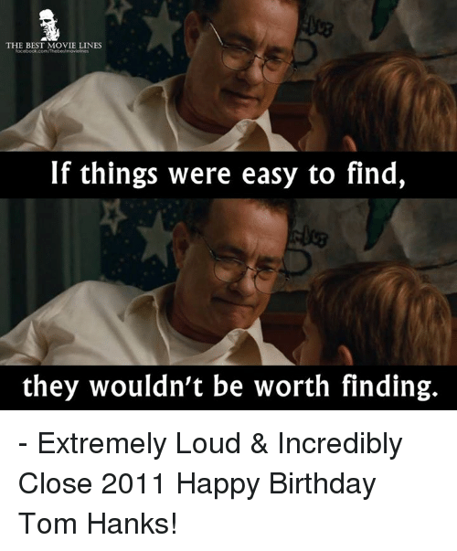 the best movie lines if things were easy to find 25028395 ✅ 25 best memes about happy birthday tom happy birthday tom memes