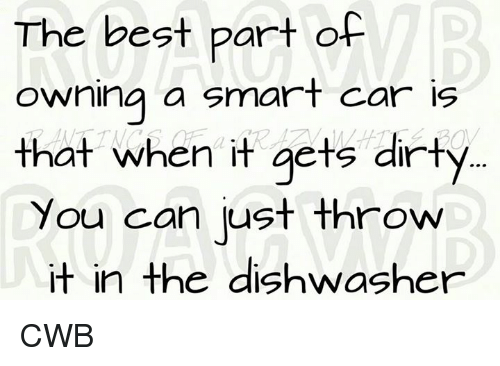 Cars Memes And The Best Part Of Owning A Smart Car Is