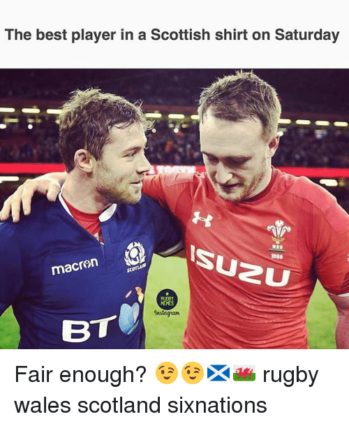Instagram, Memes, and Best: The best player in a Scottish shirt on Saturday  macren  RUGBY  MEMES  Instagram  BT Fair enough? 😉😉🏴󠁧󠁢󠁳󠁣󠁴󠁿🏴󠁧󠁢󠁷󠁬󠁳󠁿 rugby wales scotland sixnations