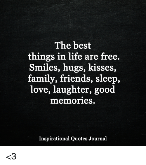 The Best Things in Life Are Free Smiles Hugs Kisses Family ...