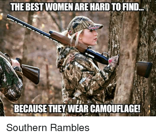 the best women are hard to find because they wearcamouflage 8965540 ✅ 25 best memes about memes memes, meme generator