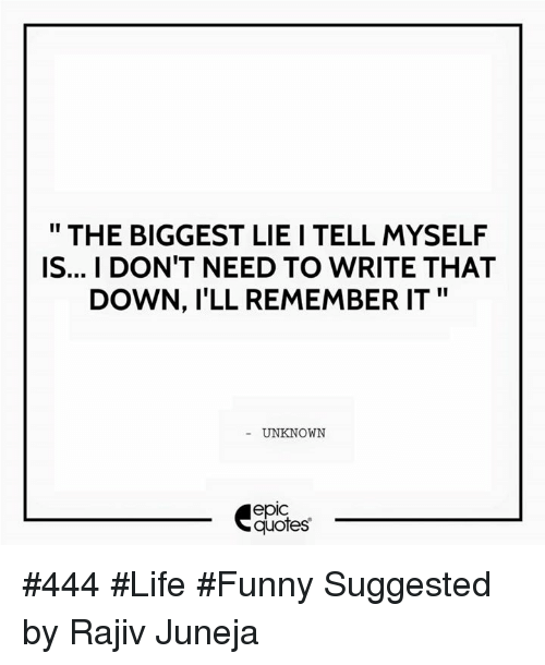 Elegant Funny, Life, And Quotes: THE BIGGEST LIE I TELL MYSELF IS.
