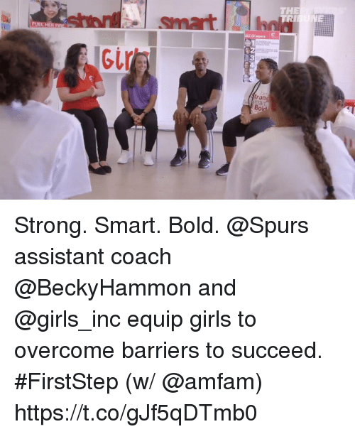 Sizzle: THE  BILL OF RICHTS  FUEL HER FIR  3  trong  mart  Bold Strong. Smart. Bold. @Spurs assistant coach @BeckyHammon and @girls_inc equip girls to overcome barriers to succeed. #FirstStep  (w/ @amfam) https://t.co/gJf5qDTmb0