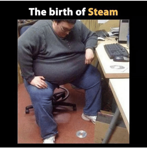 https://pics.me.me/the-birth-of-steam-23174968.png