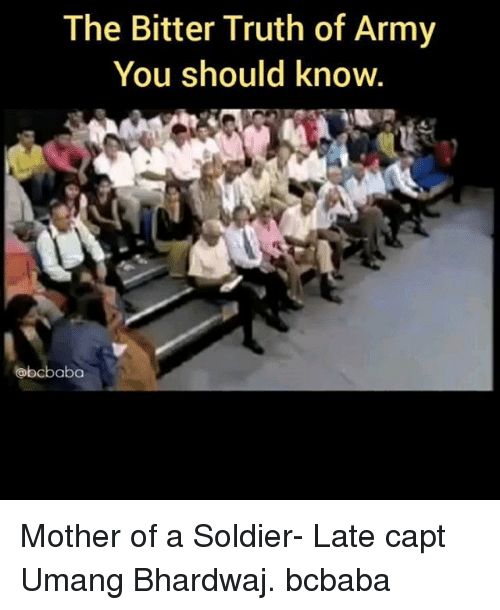 Memes, Army, and Truth: The Bitter Truth of Army  You should know  obcbaba Mother of a Soldier- Late capt Umang Bhardwaj. bcbaba