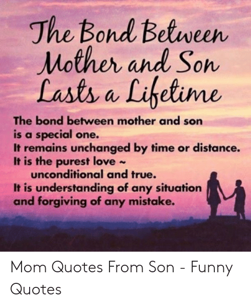 The Bond Between Mother And Soh Lasts A Lihetime The Bond
