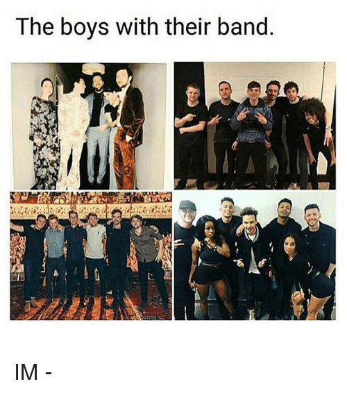 Memes, Band, and Boys: The boys with their band IM -