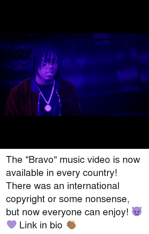 "Memes, Music, and Bravo: The ""Bravo"" music video is now available in every country! There was an international copyright or some nonsense, but now everyone can enjoy! 😈💜 Link in bio 👏🏾"