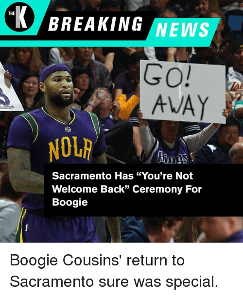 The Breaking News Go Avay Sacramento Has You Re Not Welcome Back