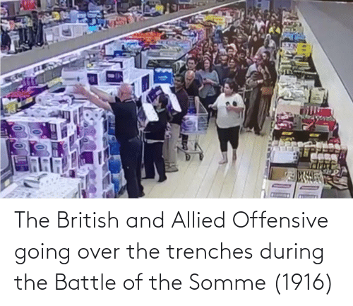 British, Battle, and Trenches: The British and Allied Offensive going over the trenches during the Battle of the Somme (1916)
