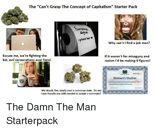 dude racism and starter packs the cant grasp the concept