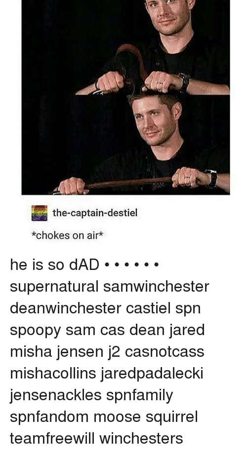 The-Captain-Destiel *Chokes on Air* He Is So dAD • • • <tags